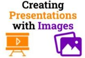 Creating Presentations with Images