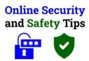Online Security and Safety Tips