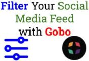 Filter Your Social Media Feed with Gobo