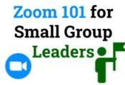 Zoom 101 for Small Group Leaders