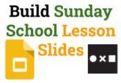 Build Sunday School Lesson Slides