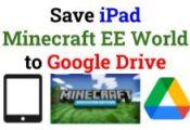 Save iPad Minecraft EE World to Google Drive